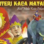 Asal Usul Kota Pekanbaru, versi Cerita Rakyat Puteri Kaca Mayang